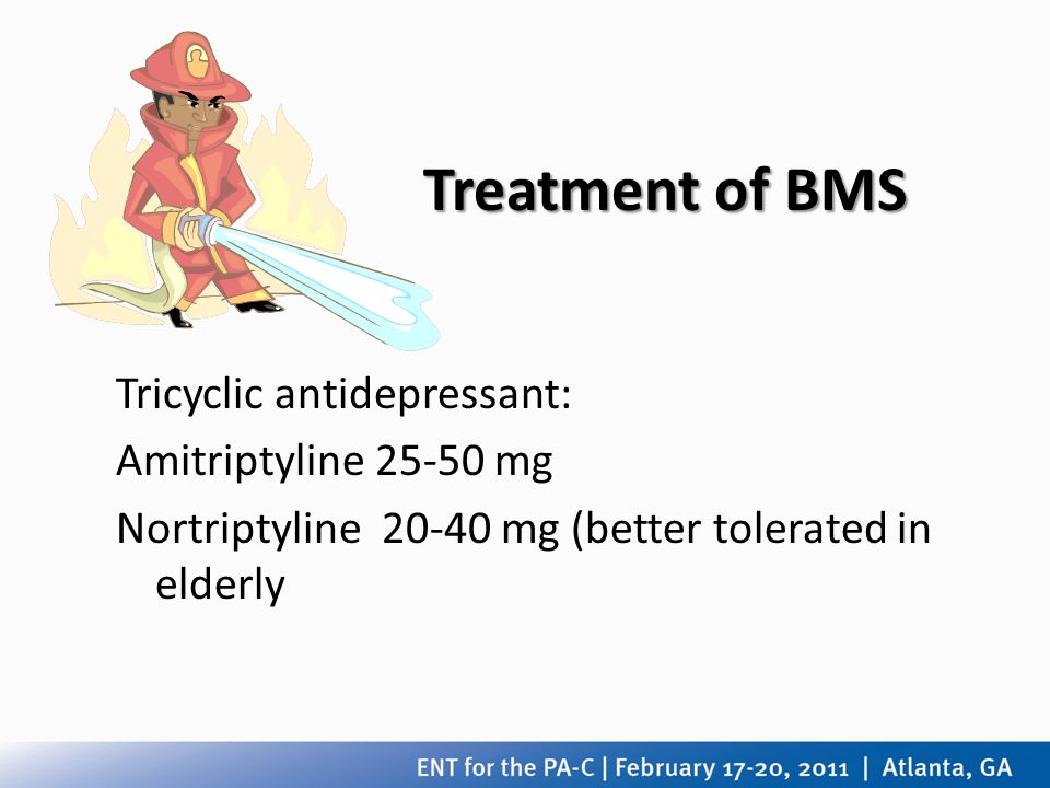 Treatment of BMS Tricyclic antidepressant: Amitriptyline 25-50 mg