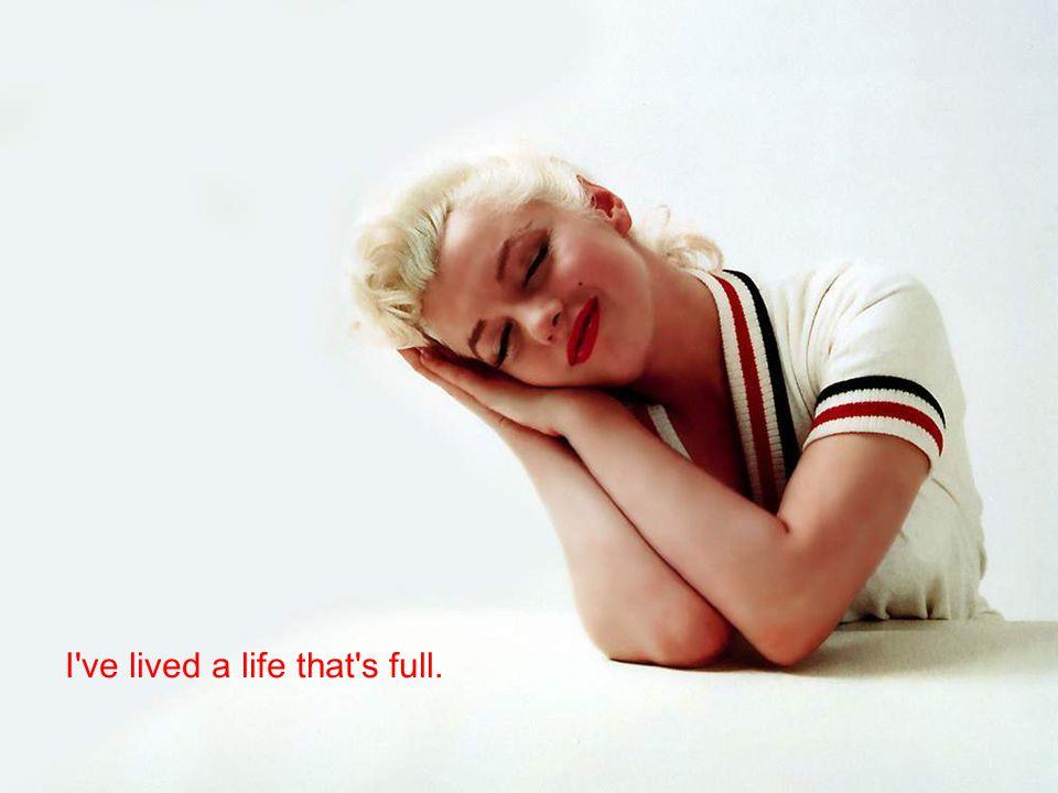 I ve lived a life that s full.