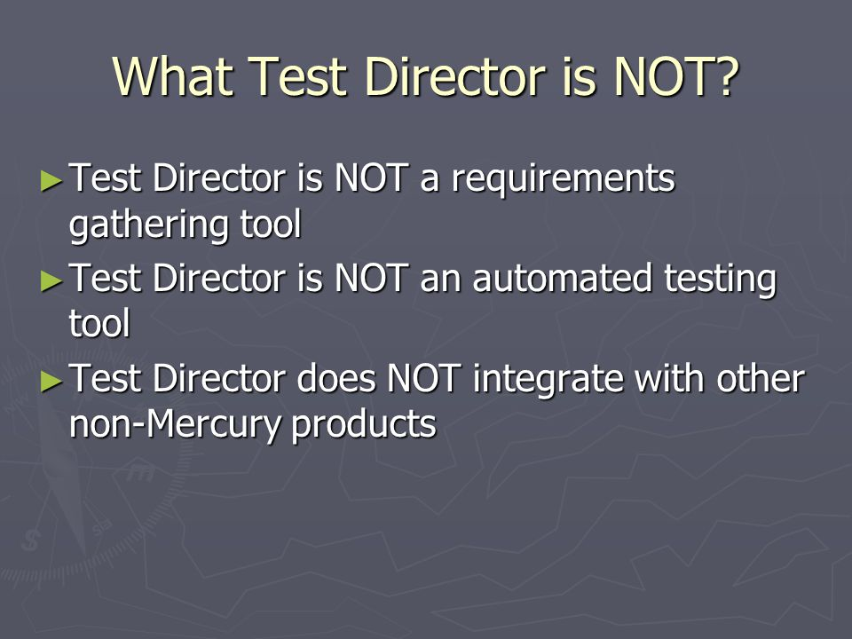 What Test Director is NOT
