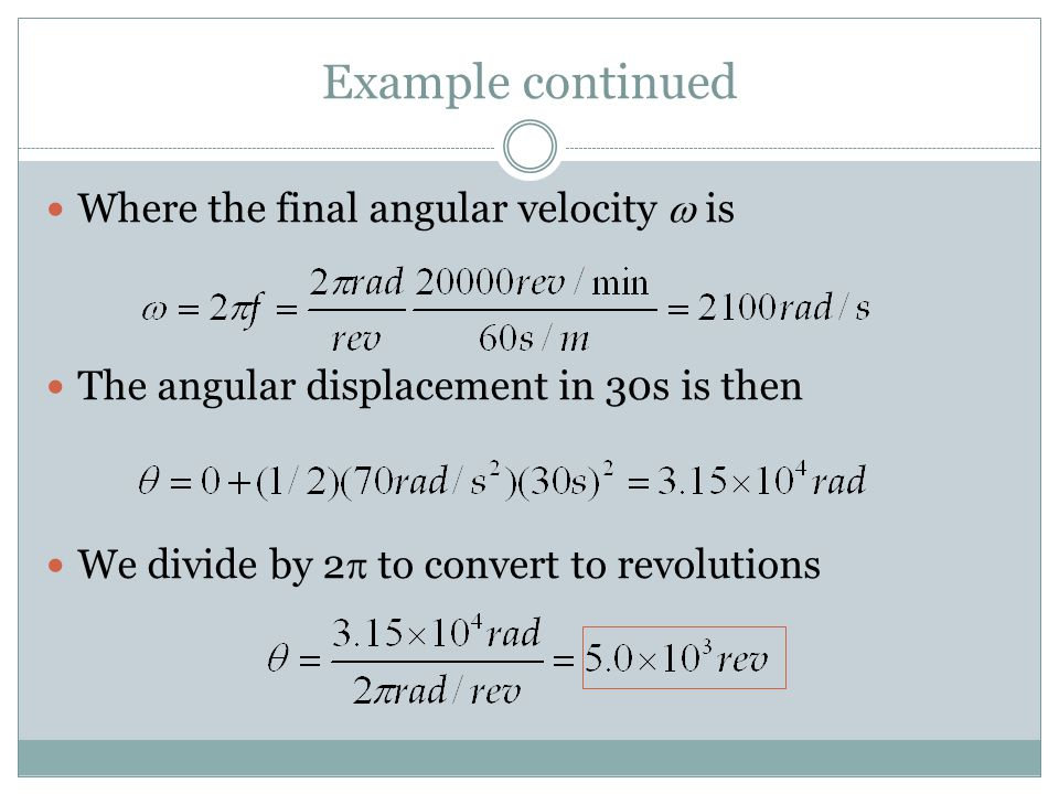 Example continued Where the final angular velocity w is