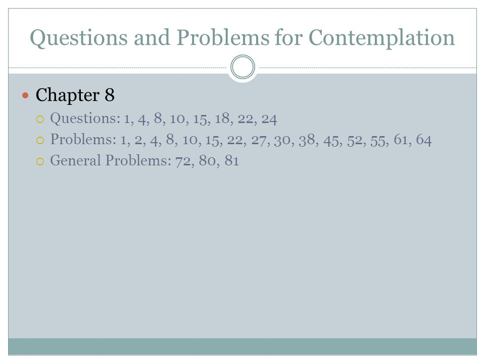 Questions and Problems for Contemplation