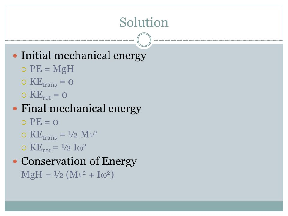 Solution Initial mechanical energy Final mechanical energy