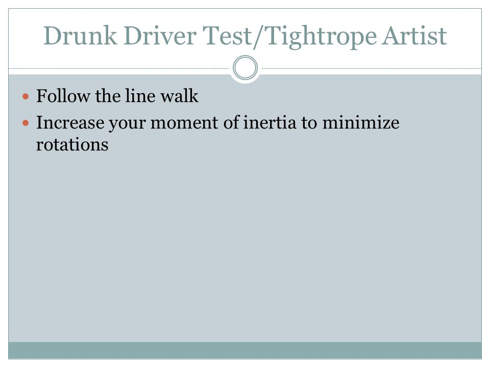 Drunk Driver Test/Tightrope Artist