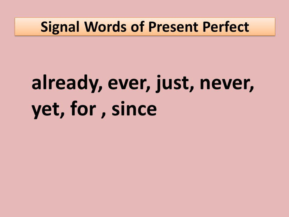 Signal Words of Present Perfect