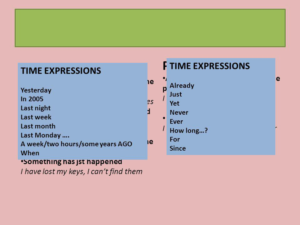 PAST SIMPLE PRESENT PERFECT TIME EXPRESSIONS TIME EXPRESSIONS