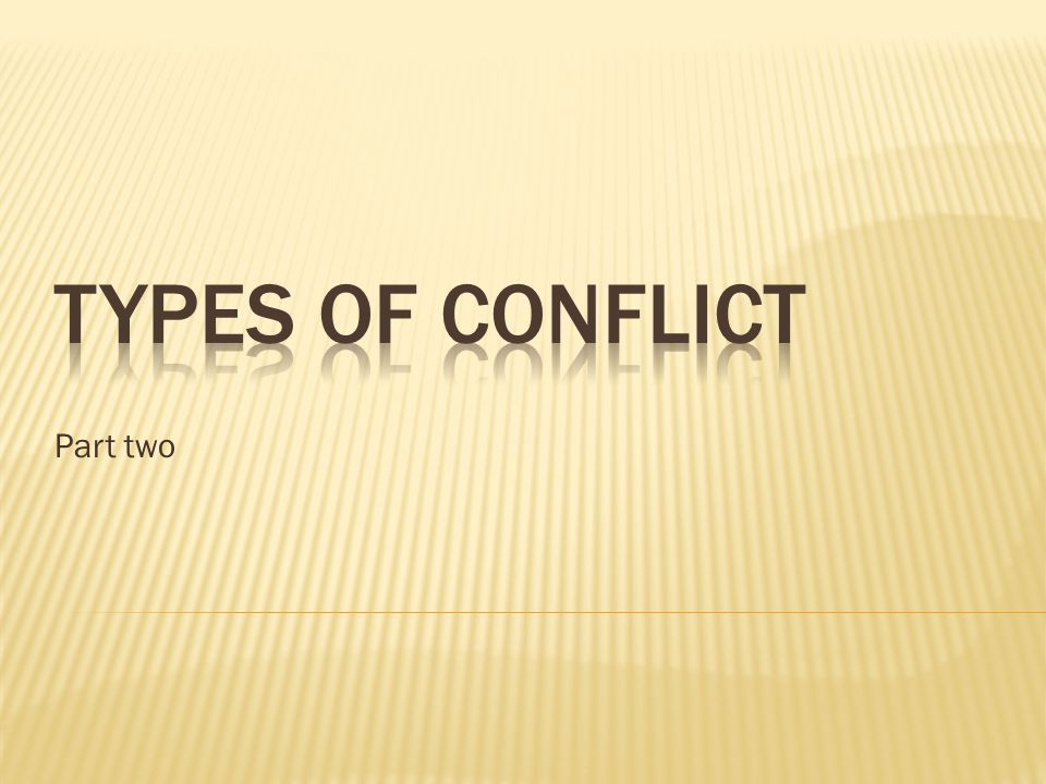 Types of Conflict Part two
