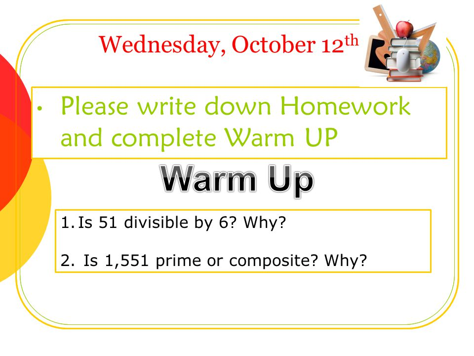 Please write down Homework and complete Warm UP