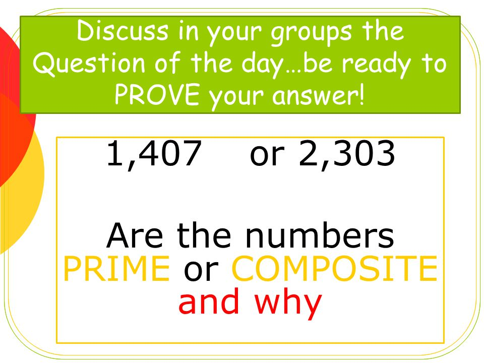 1,407 or 2,303 Are the numbers PRIME or COMPOSITE and why