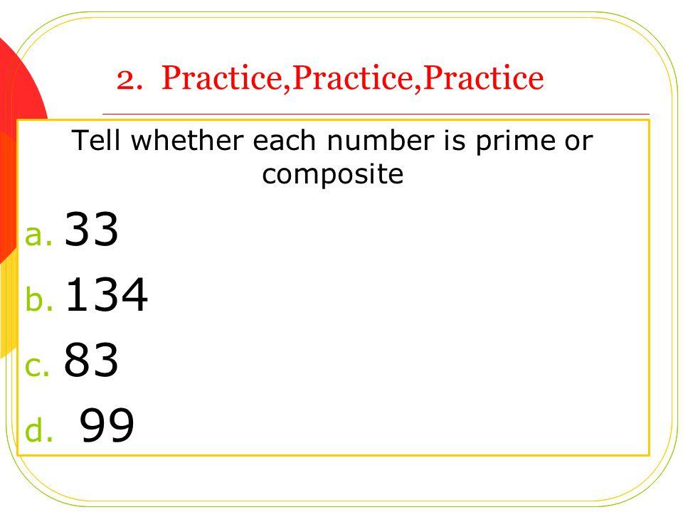 2. Practice,Practice,Practice