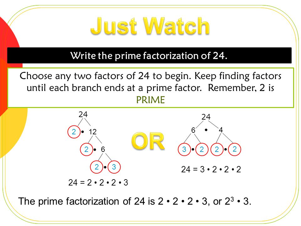 Write the prime factorization of 24.
