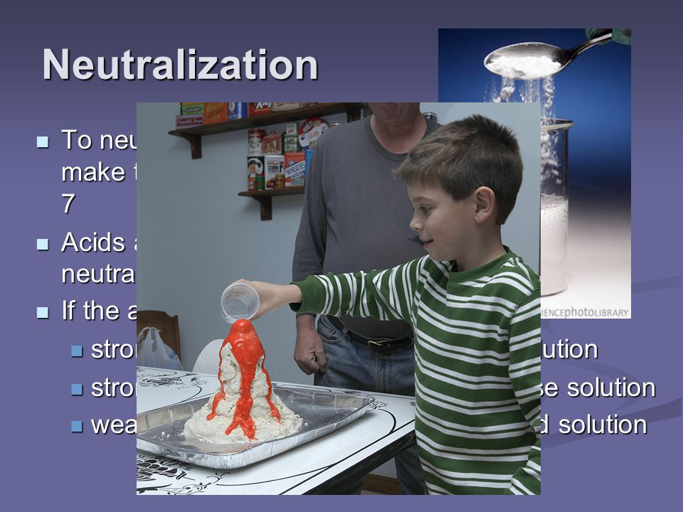 Neutralization To neutralize means to make the pH of a solution 7
