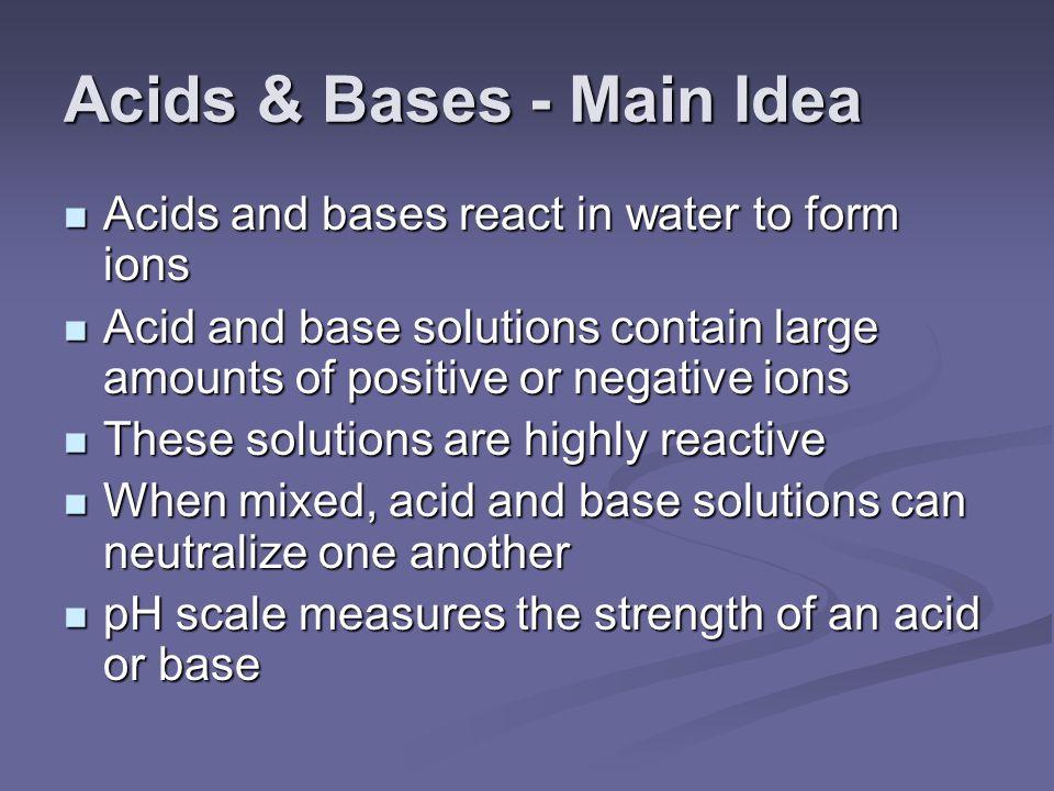Acids & Bases - Main Idea