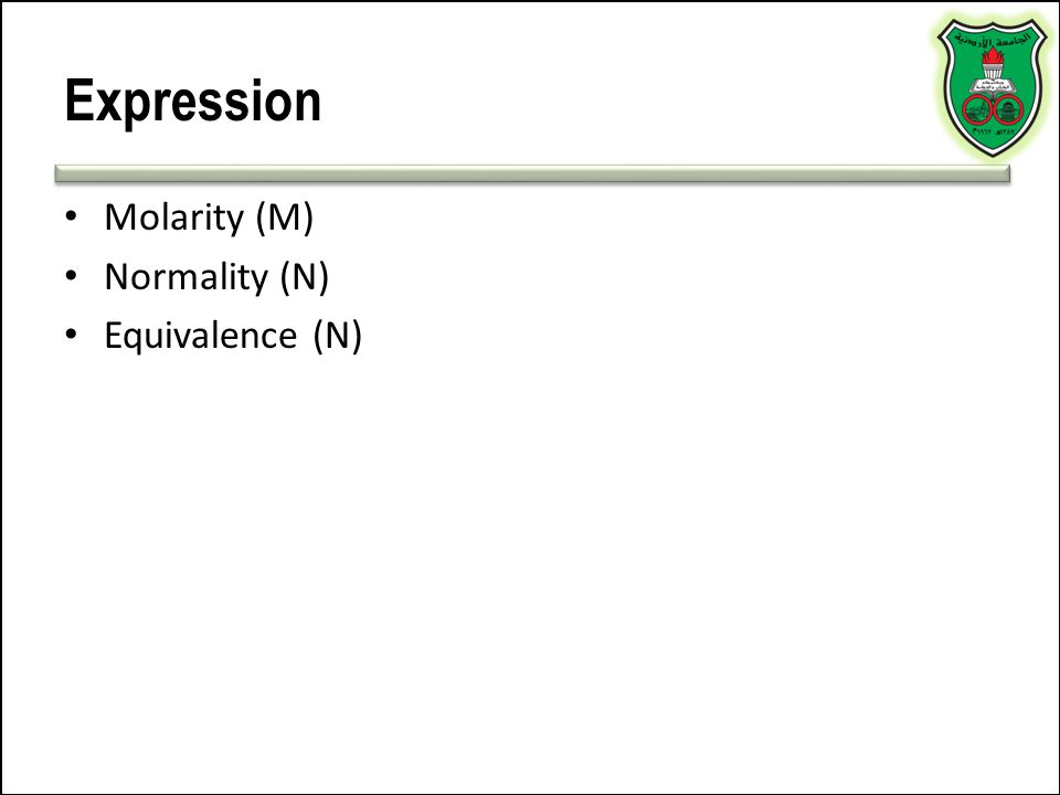 Expression Molarity (M) Normality (N) Equivalence (N)