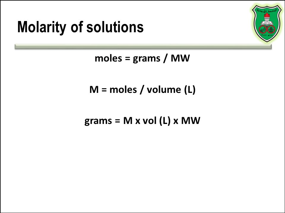 Molarity of solutions moles = grams / MW M = moles / volume (L)