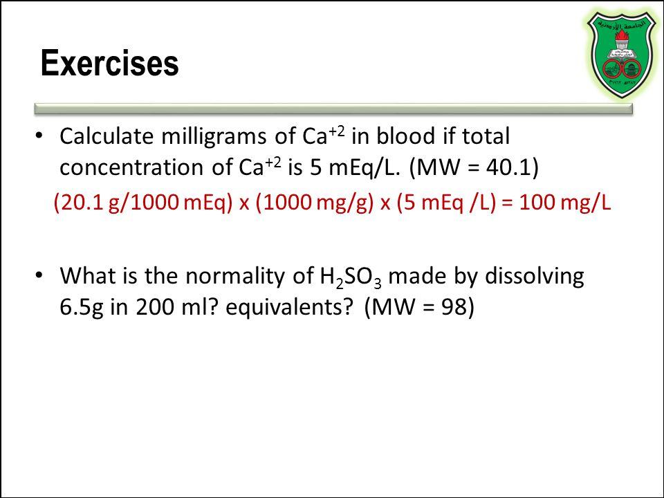 (20.1 g/1000 mEq) x (1000 mg/g) x (5 mEq /L) = 100 mg/L