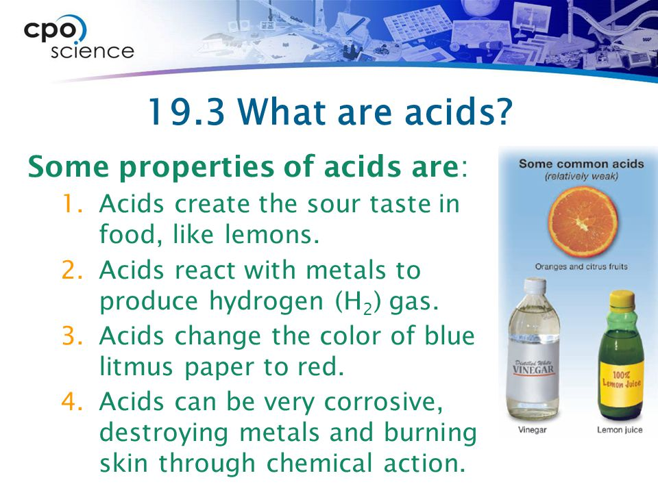 19.3 What are acids Some properties of acids are: