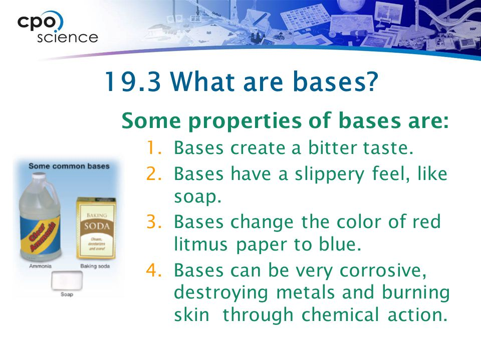 19.3 What are bases Some properties of bases are: