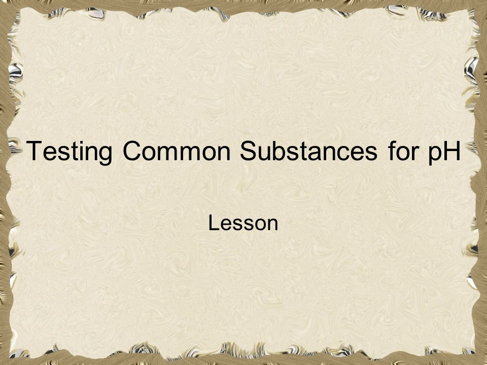 Testing Common Substances for pH
