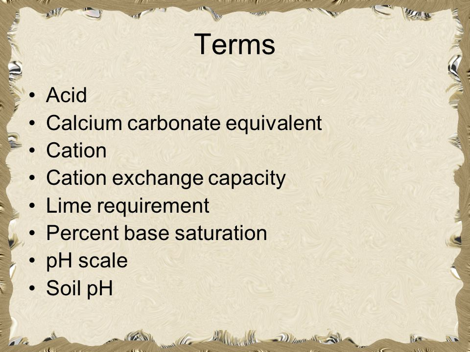 Terms Acid Calcium carbonate equivalent Cation
