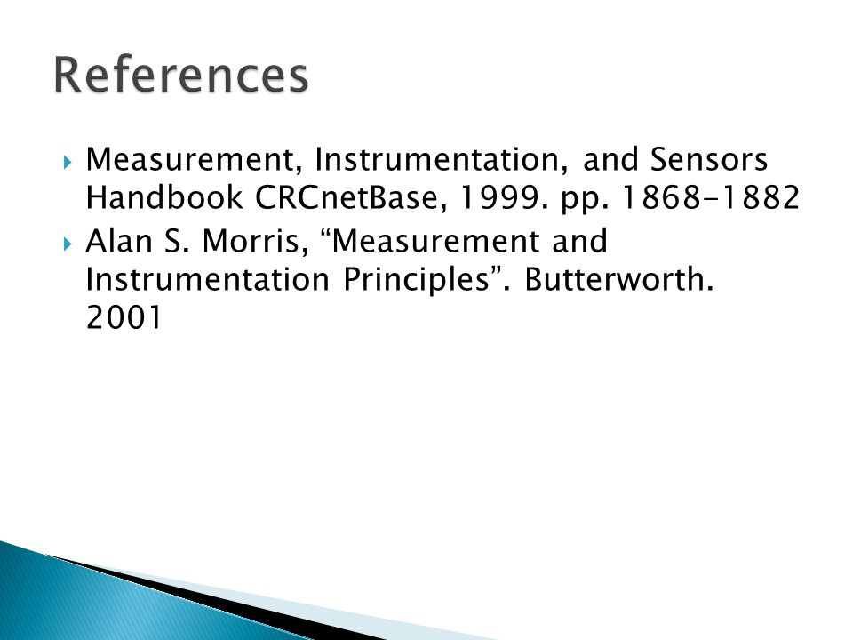 References Measurement, Instrumentation, and Sensors Handbook CRCnetBase, pp