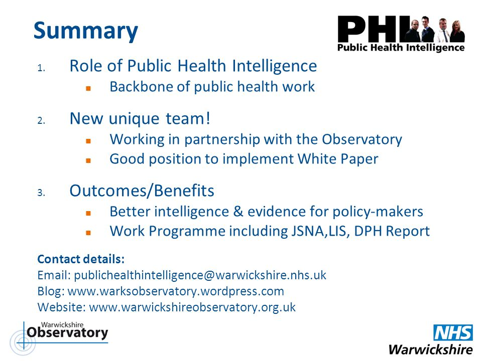 Summary Role of Public Health Intelligence New unique team!