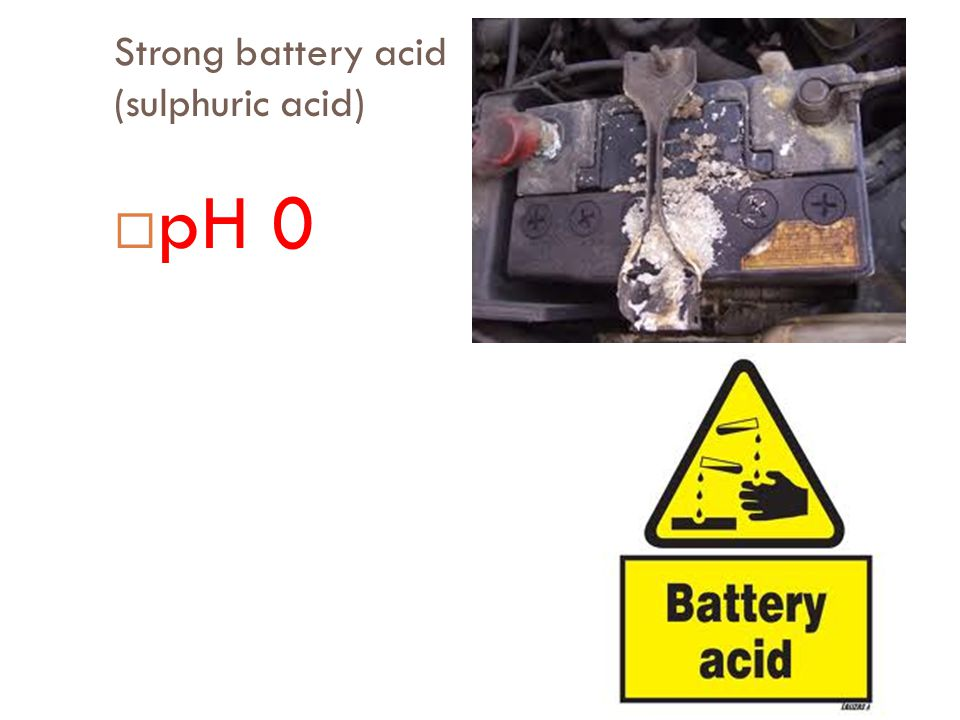 Strong battery acid (sulphuric acid)