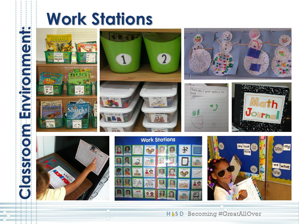 Work Stations Classroom Environment: This reflects a 4: