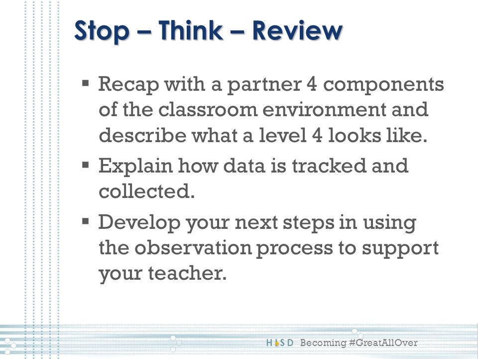 Stop – Think – Review Recap with a partner 4 components of the classroom environment and describe what a level 4 looks like.