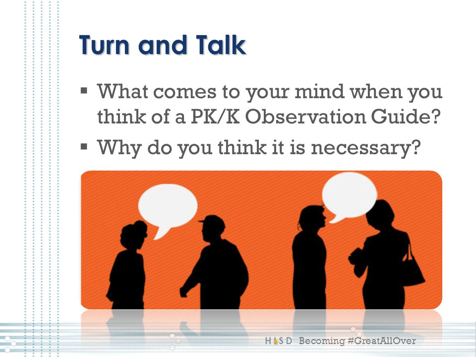 Turn and Talk What comes to your mind when you think of a PK/K Observation Guide.