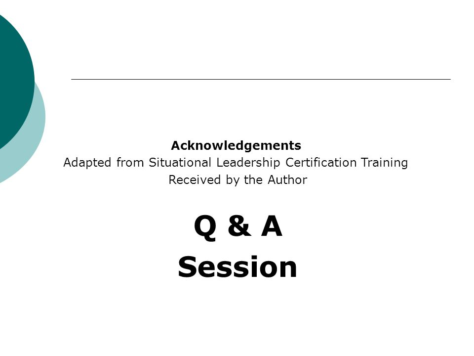 Adapted from Situational Leadership Certification Training