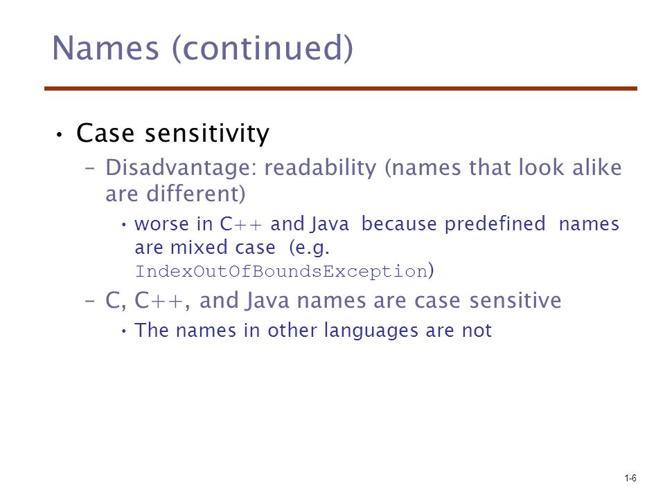Names (continued) Case sensitivity