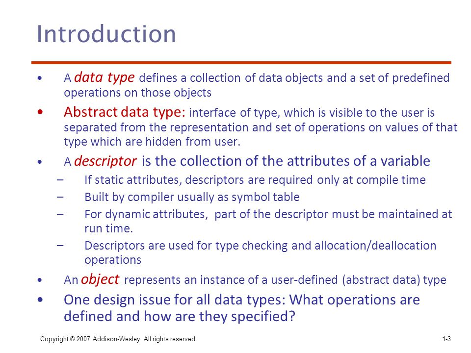 Introduction A data type defines a collection of data objects and a set of predefined operations on those objects.