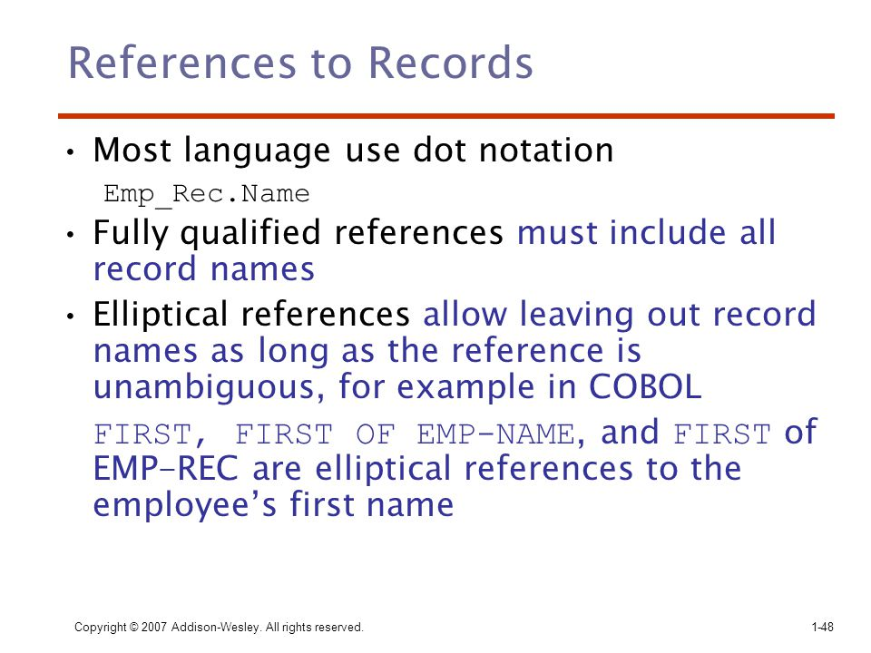 References to Records Most language use dot notation