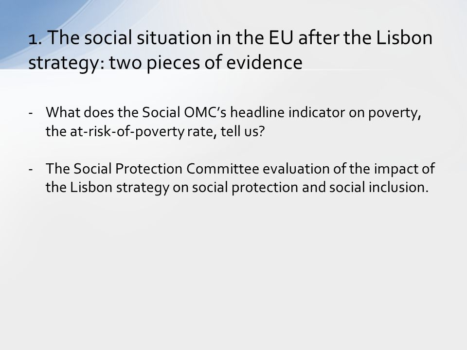 1. The social situation in the EU after the Lisbon strategy: two pieces of evidence