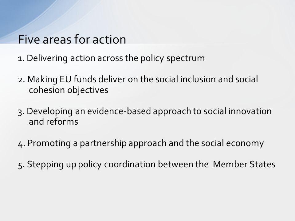 Five areas for action 1. Delivering action across the policy spectrum