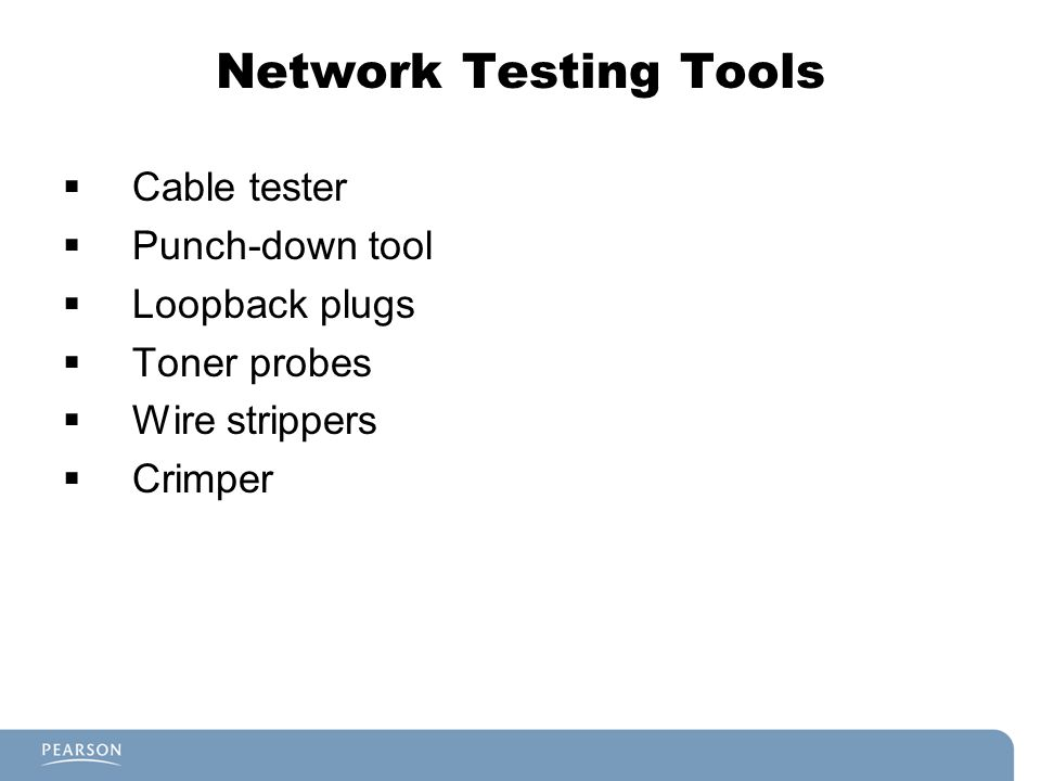 Network Testing Tools Cable tester Punch-down tool Loopback plugs