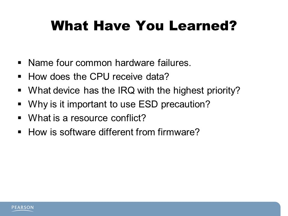 What Have You Learned Name four common hardware failures.
