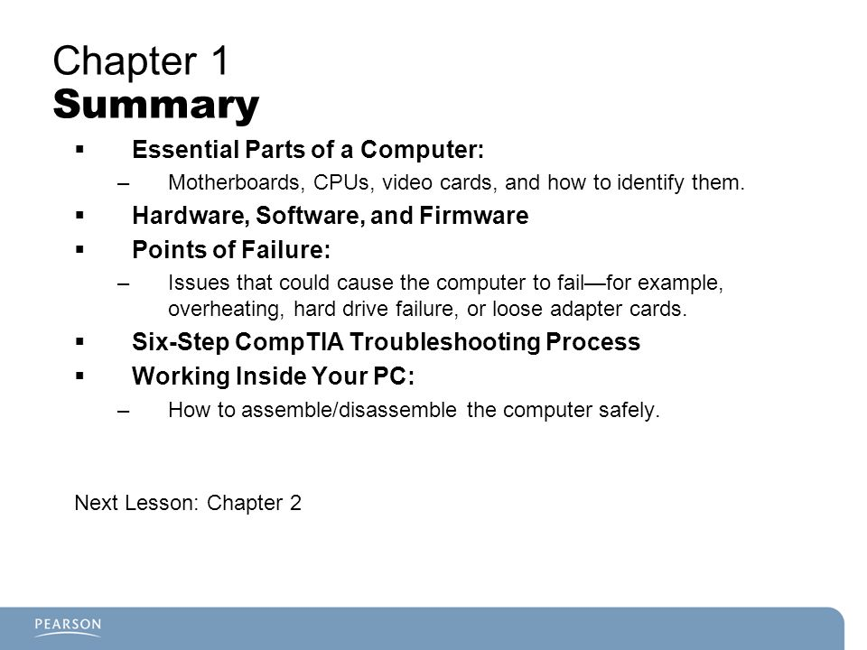 Chapter 1 Summary Essential Parts of a Computer:
