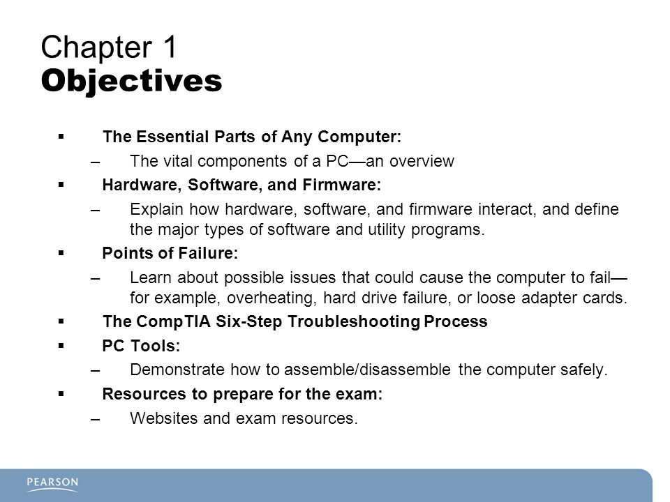 Chapter 1 Objectives The Essential Parts of Any Computer:
