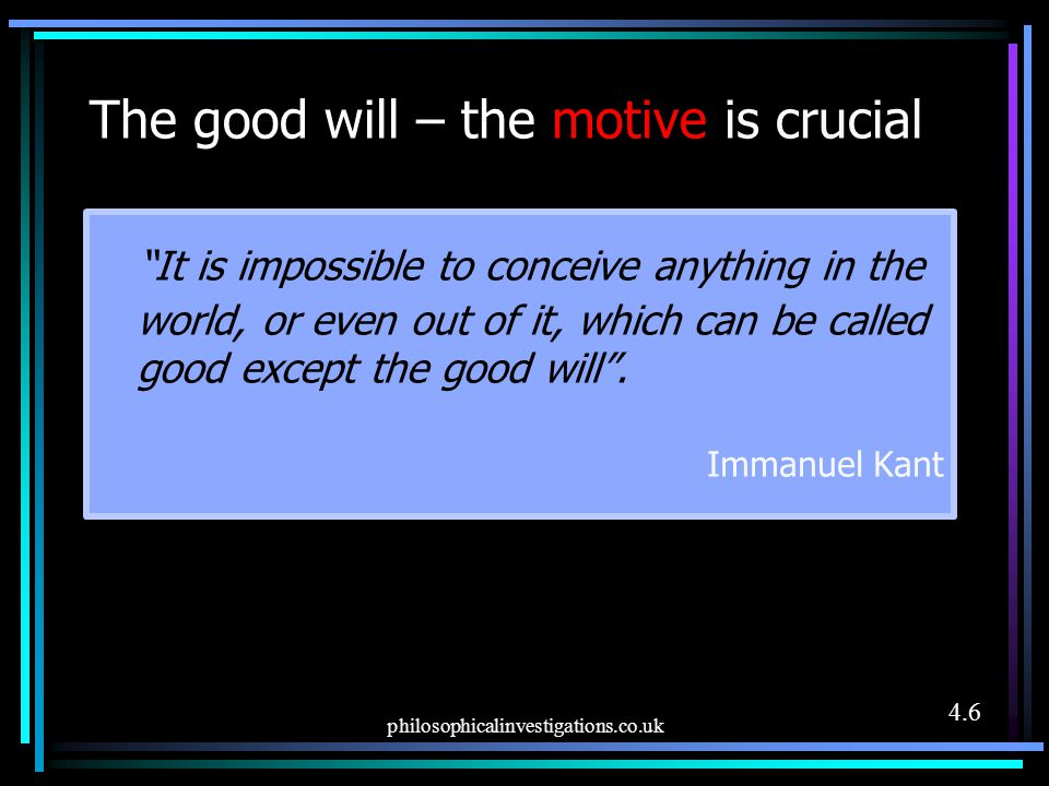 The good will – the motive is crucial