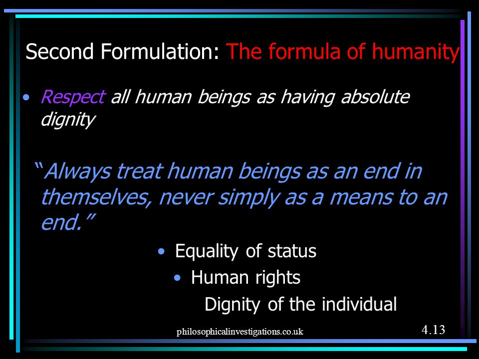 Second Formulation: The formula of humanity