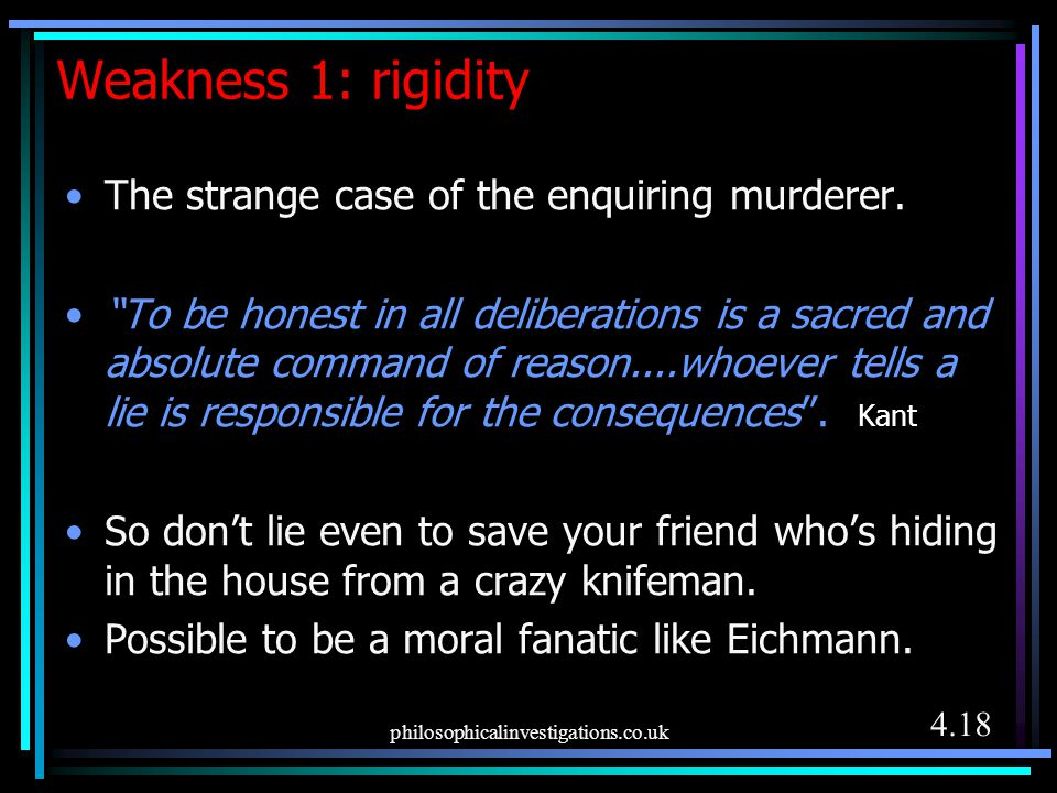 Weakness 1: rigidity The strange case of the enquiring murderer.