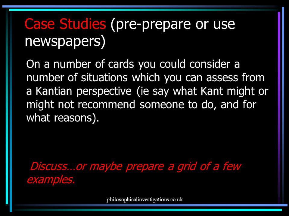 Case Studies (pre-prepare or use newspapers)