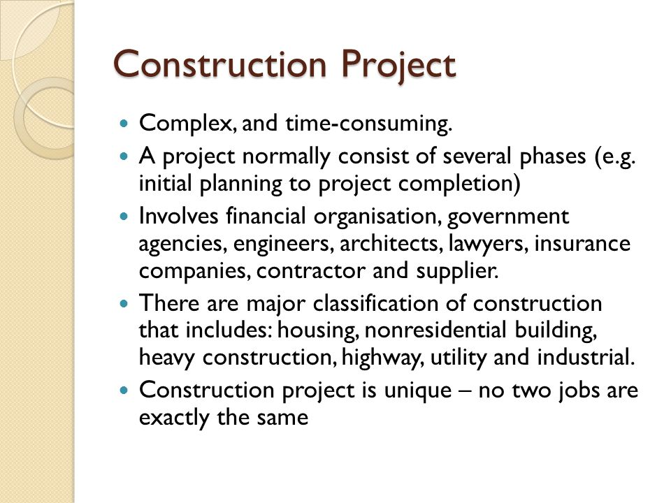 Construction Project Complex, and time-consuming.
