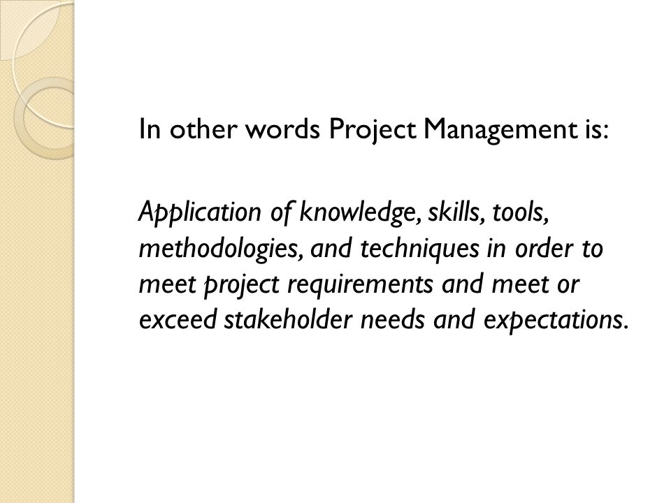 In other words Project Management is: