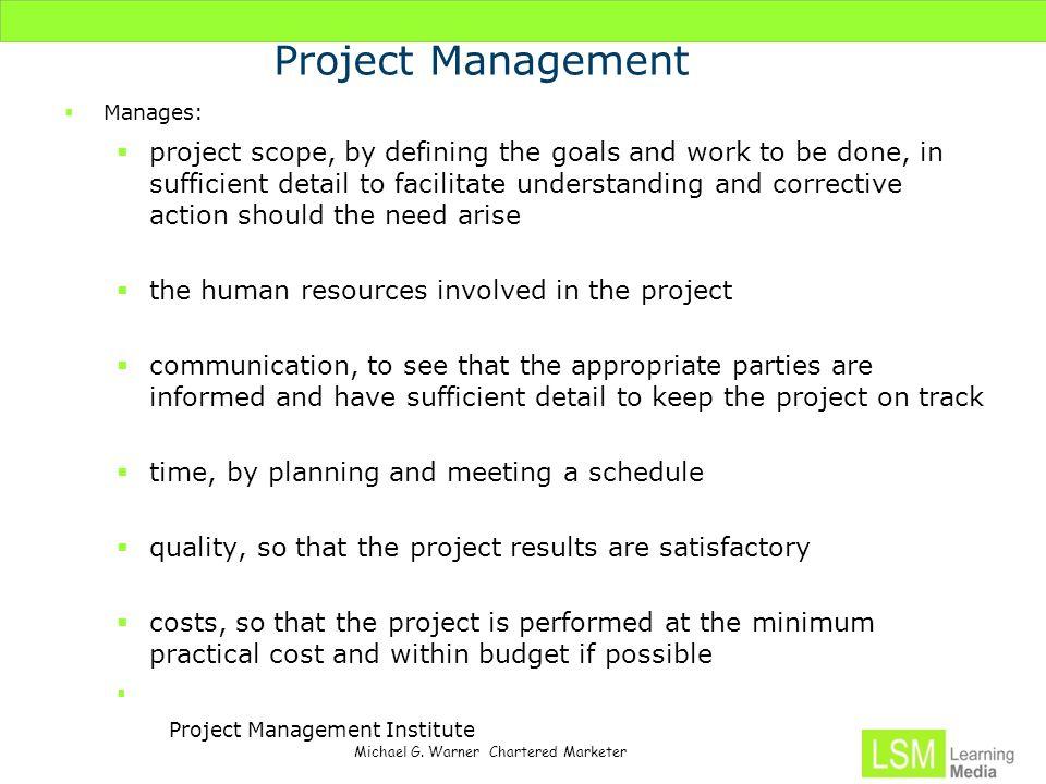 Project Management Manages: