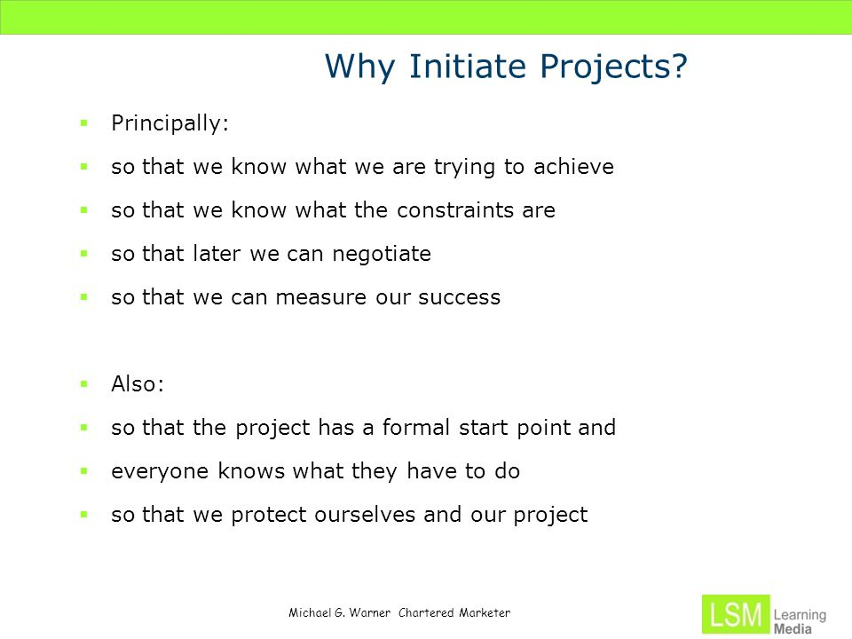 Why Initiate Projects Principally: