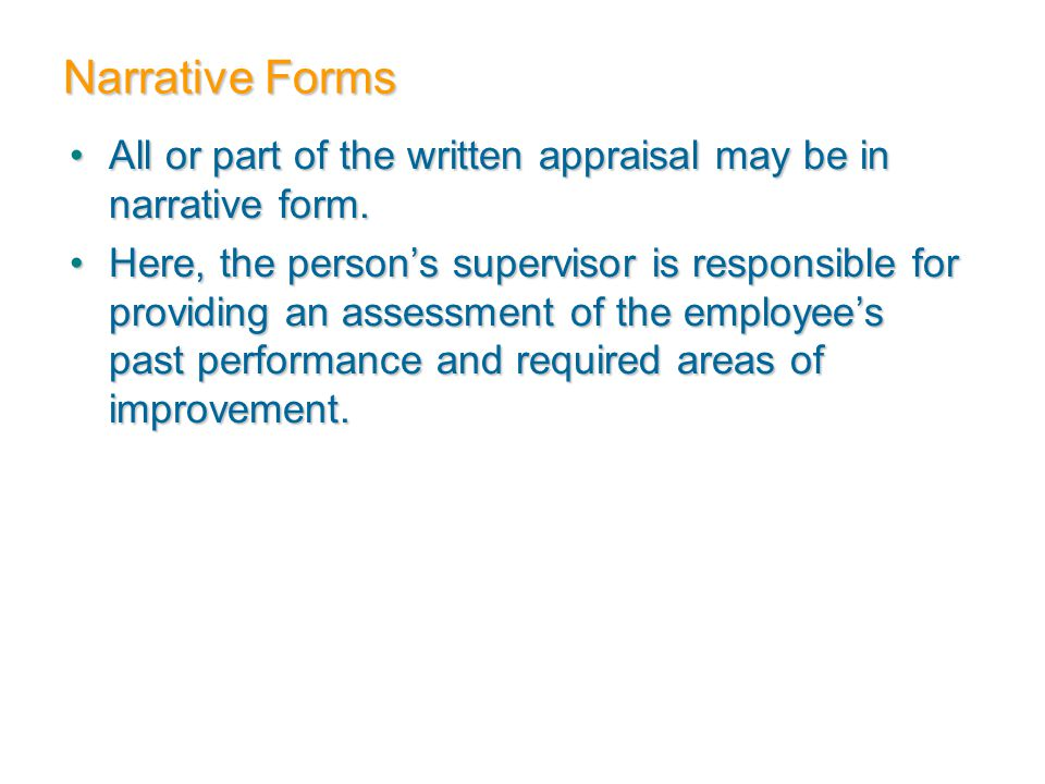 Narrative Forms All or part of the written appraisal may be in narrative form.