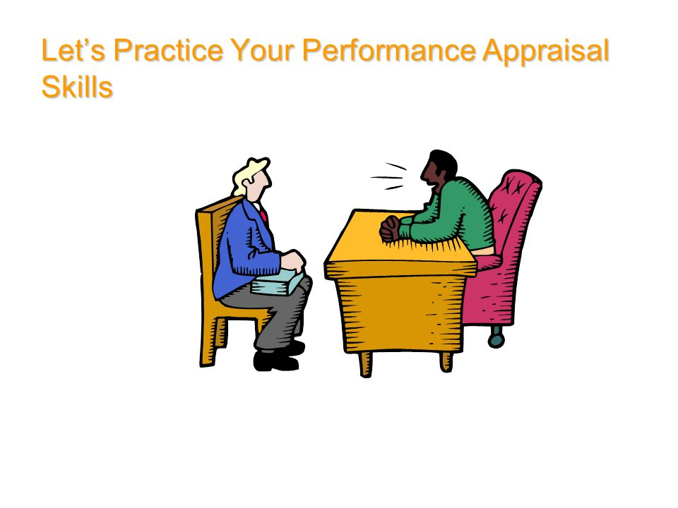Let's Practice Your Performance Appraisal Skills
