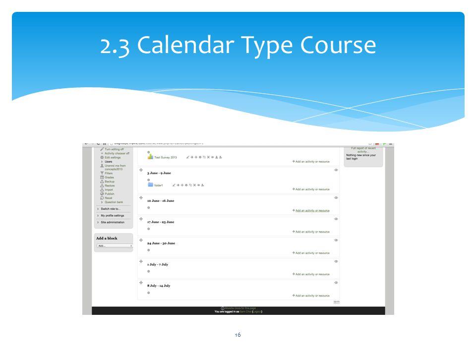 2.3 Calendar Type Course